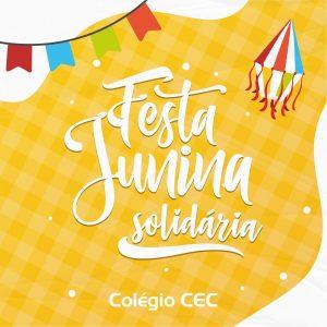 Convite Ed. Infantil e Fund I - festa junina solidária 27/06 das 14h as 16h no Colégio CEC